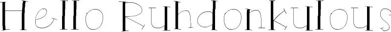 Hello Ruhdonkulous Font
