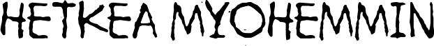 Hetkea Myohemmin Font