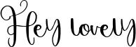 Hey lovely Font