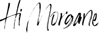Hi Morgane Font