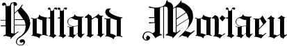 Holland Morlaeu Font