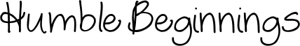 Humble Beginnings Font