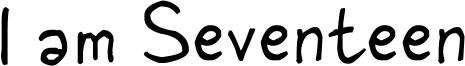 I am Seventeen Font