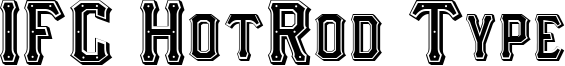 IFC HotRod Type Font
