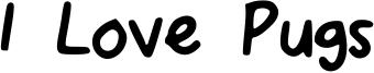 I Love Pugs Font