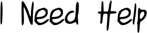 I Need Help Font