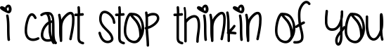 I Cant Stop Thinkin Of You Font