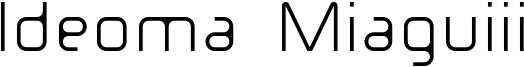 Ideoma Miaguiii Font