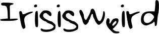 Irisisweird Font