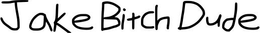 Jake Bitch Dude Font