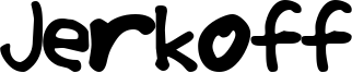 Jerkoff Font