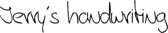 Jerry's handwriting Font