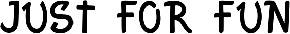 Just For Fun Font