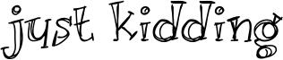 Just kidding Font