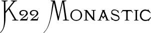 K22 Monastic.otf