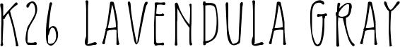 K26 Lavendula Gray Font