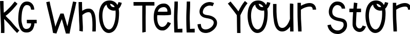 KG Who Tells Your Story Font