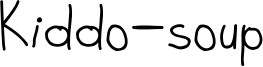 Kiddo-soup Font