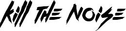 Kill The Noise Font