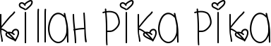 Killah Pika Pika Font