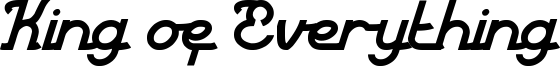 King of Everything Font