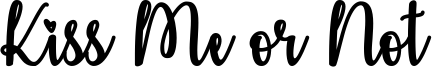 Kiss Me or Not Font