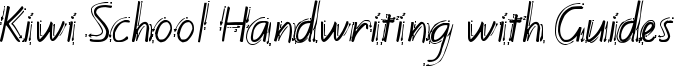 Kiwi School Handwriting with Guides Font