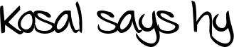 Kosal says hy Font