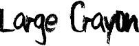 Large Crayon Font