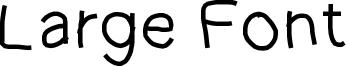Large Font Font