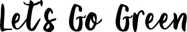 Let's Go Green Font