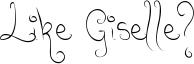 Like Giselle? Font