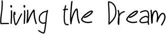 Living the Dream Font