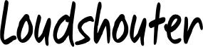 Loudshouter Font