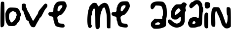 Love Me Again Font