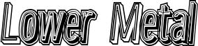 Lower Metal Font