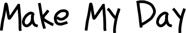 Make My Day Font