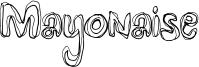 Mayonaise Font