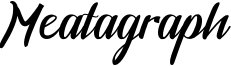 Meatagraph Font