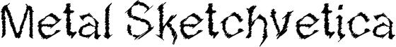 Metal Sketchvetica Font