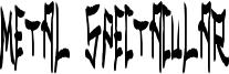 Metal Spectacular Font