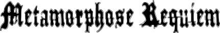 Metamorphose Requiem Font