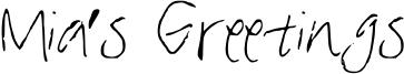Mia's Greetings Font