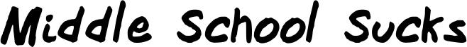 Middle School Sucks Font