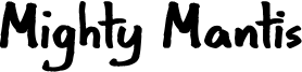 Mighty Mantis Font