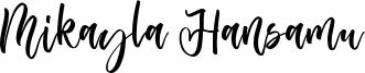 Mikayla Hansamu Font