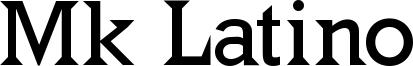 Mk Latino Font