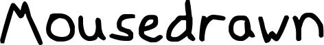 Mousedrawn Font