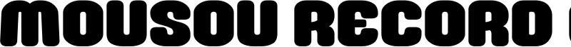 Mousou Record G Font