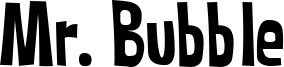 Mr. Bubble Font